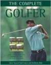 The Complete Golfer - Steve Newell, Paul Foston, Antony Atha, Anthony Atha, Paul Fosten
