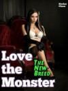 Love The Monster (Love the Monster: New Breed, #1) - Stroker Chase