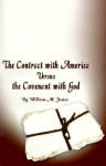 The Contract with America Versus the Covenant with God - William M. James