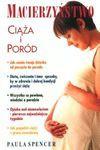 Macierzyństwo Ciąża i poród - Paula Spencer, Mirosław Przylipiak