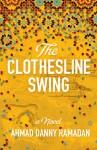 The Clothesline Swing - Ahmad Danny Ramadan