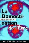 La Domestication De L'être - Peter Sloterdijk, Olivier Mannoni