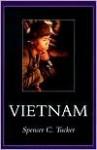 Vietnam - Spencer C. Tucker