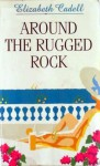 Around the Rugged Rock - Elizabeth Cadell