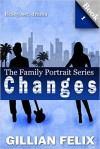 FAMILY PORTRAIT CHANGES VOL. 1 - Gillian Felix