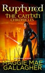 Ruptured: The Cantati Chronicles - Maggie Mae Gallagher