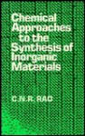 Chemical Approaches to the Synthesis of Inorganic Materials - C.N.R. Rao