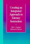 Creating an Integrated Approach to Literacy Instruction - Taffy E. Raphael