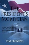 The President's Mortician - Tim Fleming