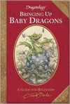 Dragonology: Bringing Up Baby Dragons - Ernest Drake