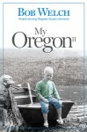 My Oregon II - Bob Welch