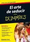 El arte de seducir para Dummies (Spanish Edition) - Elizabeth Clark, S. L. Freire Diseño y Comunicación