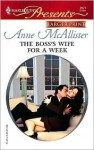 The Boss's Wife for a Week: In Bed with the Boss - Anne McAllister