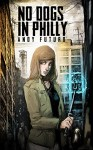 No Dogs in Philly: A Lovecraftian Cyberpunk Noir (Special Sin Book 1) - Andy Futuro