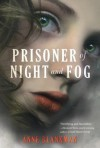 [ PRISONER OF NIGHT AND FOG By Blankman, Anne ( Author ) Hardcover Apr-22-2014 - Anne Blankman