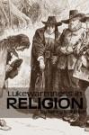 A Sermon Against Lukewarmness In Religion - Henry Wilkinson, C. Matthew McMahon