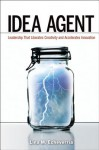 Idea Agent: Leadership that Liberates Creativity and Accelerates Innovation (Audio) - Lina M Echeverria, Karen Saltus