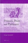 Princes, Posts and Partisans: The Army of Louis XIV and Partisan Warfare in the Netherlands (1673-1678) (History of Warfare) - George Satterfield