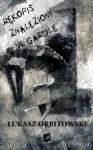 Rękopis znaleziony w gardle - Łukasz Orbitowski