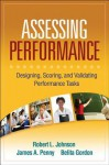Assessing Performance: Designing, Scoring, and Validating Performance Tasks - Robert L. Johnson