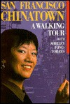 San Francisco Chinatown: A Walking Tour - Shirley Fong-Torres
