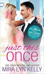 Just This Once - Mira Lyn Kelly