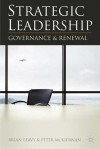 Strategic Leadership: Governance and Renewal - Brian Leavy, Peter McKiernan