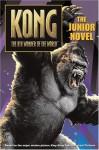 King Kong: The Junior Novel - Laura J. Burns, Melinda Metz