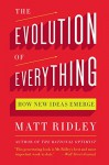 The Evolution of Everything: How New Ideas Emerge - Matt Ridley
