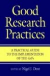 Good Research Practices: A Pracgicl Guide to the Implementation of the Gxp - Nigel Dent