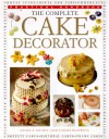 The Complete Cake Decorator - Angela Nilsen, Sarah Maxwell