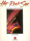 Hot Rock Sax - Techniques, Licks and Effects - Hal Leonard Publishing Company