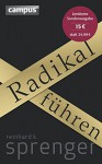 Radikal führen (Sonderausgabe) - Reinhard K. Sprenger