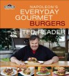 Napoleon's Everyday Gourmet Burgers - Ted Reader, Mike McColl