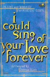 I Could Sing of Your Love Forever - Dennis Allen