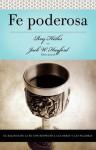 Serie Vida En Plenitud: Fe Poderosa: El Balance de La Fe Con Respecto a Las Obras y Las Palabras - Jack W. Hayford, Grupo Nelson, Thomas Nelson Publishers