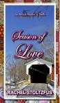 Season of Love - Rachel Stoltzfus