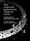 The Asteroid Ephemeris 1900 to 2050: Including Chiron and the Black Moon Lilith - Neil F. Michelsen, Rique Pottenger