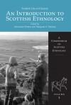 An Introduction to Scottish Ethnology: A Compendium of Scottish Ethnology Volume 1 - Alexander Fenton, Margaret A. Mackay