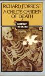 A Child's Garden of Death - Richard Forrest