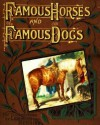 Famous Horses and Famous Dogs (Children Chapter Book with Color Illustrations) - Herring and Landseer, Jacob Young, J. Butterfield