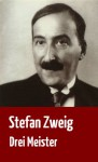 """Stefan Zweig: Drei Meister """"Balzac, Dickens, Dostojewski"""" + Bonus-Text """"Montaigne"""" (German Edition) - Stefan Zweig, Lara Sonntag"""