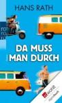 Da muss man durch (German Edition) - Hans Rath