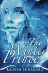 The Winter Prince - Lauren Scharhag