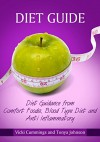 Diet Guide: Diet Guidance from Comfort Foods, Blood Type Diet and Anti Inflammatory - Vicki Cummings, Johnson Tonya