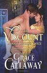 The Viscount Always Knocks Twice (Heart of Enquiry) (Volume 4) - Grace Callaway