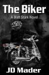 The Biker (A Matt Stark Novel) - J.D. Mader