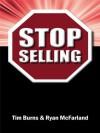 Stop Selling - Ryan McFarland, Tim Burns