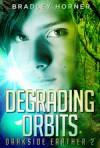 Degrading Orbits - Bradley Horner