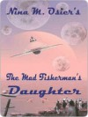 The Mad Fisherman's Daughter - Nina Osier